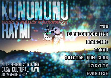 KUNUNUNU RAYMI – Ruido y Música Experimental – Talleres + Conciertos
